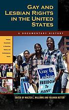 Gay and lesbian rights in the United States : a documentary history