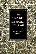 The Arabic literary heritage : the development of its genres and criticism