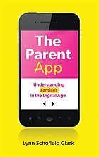The parent app : understanding families in the digital age
