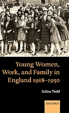 Young Women, Work, and Family in England 1918 & ndash;1950.