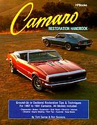 Camaro restoration handbook : ground-up or sectional restoration tips & techniques for 1967 to 1981 Camaros, all models included