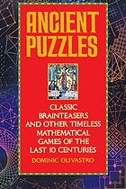 Ancient puzzles : classic brainteasers and other timeless mathematical games of the last 10 centuries
