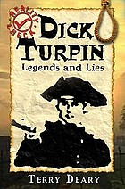 Dick Turpin : legends and lies