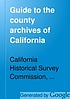 Guide to the county archives of California by John Francis Davis