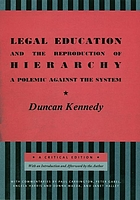 Legal education and the reproduction of hierarchy : a polemic against the system : a critical edition