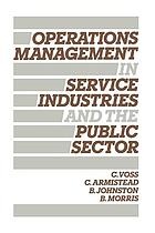 Operations management in service industries and the public sector : text and cases