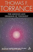 The ground and grammar of theology : consonance between theology and science