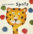 Silly shapes : spots