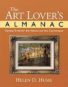 The art lover's almanac : serious trivia for the novice and the connoisseur