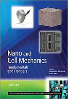 Nano and cell mechanics : fundamentals and frontiers