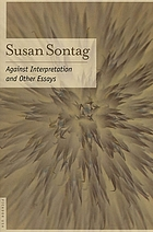 Against interpretation, and other essays.