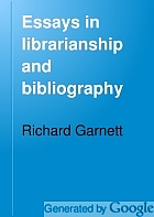 Essays in librarianship and bibliography,