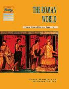 The Roman world : from Republic to Empire