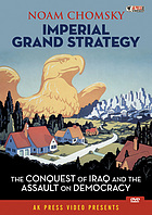 Imperial grand strategy : the conquest of Iraq and the assault on democracy.