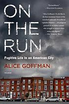 On the run : fugitive life in an American city