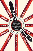 Daily rituals : how great minds make time, find inspiration, and get to work