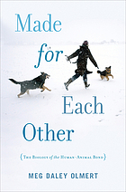 Made for each other : the biology of the human-animal bond