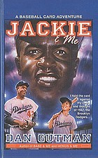 Jackie and me : a baseball card adventure