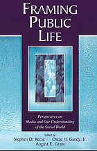 Framing public life : perspectives on media and our understanding of the social world