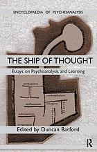 The ship of thought : essays on psychoanalysis and learning