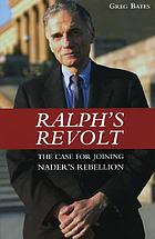 Ralph's revolt : the case for joining Nader's rebellion