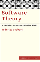 Software theory : a cultural and philosophical study