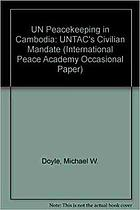 UN peacekeeping in Cambodia : UNTAC's civil mandate
