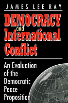 Democracy and international conflict : an evaluation of the democratic peace proposition