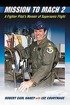 Mission to mach 2 : a fighter pilot's memoir of supersonic flight