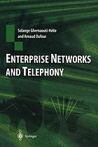 Enterprise Networks and Telephony : From Technology to Business Strategy