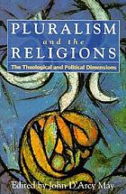 Pluralism and the religions : the theological and political dimensions