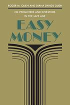 Easy money : oil promoters and investors in the Jazz Age