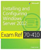Exam ref 70-410 : installing and configuring windows server 2012