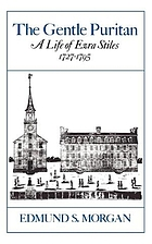 The gentle Puritan : a life of Ezra Stiles, 1727-1795