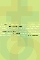 How the Religious Right Shaped Lesbian and Gay Activism cover image