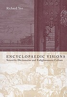 Encyclopaedic visions : scientific dictionaries and enlightenment culture