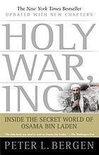 Holy war, Inc. : inside the secret world of Osama bin Laden