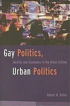 Gay politics, urban politics : identity and economics in the urban setting