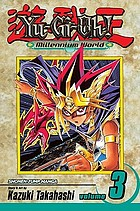 Yu-Gi-Oh! : millennium world. Vol. 3, The return of Bakura