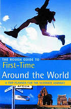 First time around the world : everything you need to know before you go