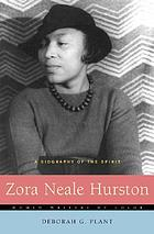 Zora Neale Hurston : a biography of the spirit