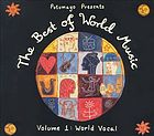 Putumayo presents The best of world music. Volume 1, World vocal.