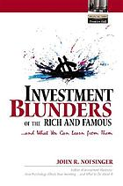 Investment blunders of the rich and famous-- and what you can learn from them