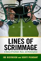Lines of scrimmage : a story of football, race, and redemption
