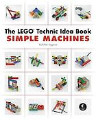 The LEGO Technic idea book : simple machines