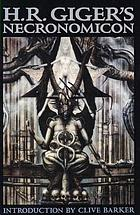 H.R. Giger's Necronomicon : introduction by Clive Barker.