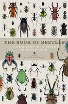 The book of beetles : a life-size guide to six hundred species from around the world