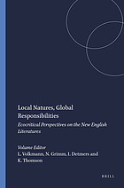 Local natures, global responsibilities : ecocritical perspectives on the new English literatures