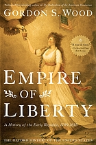 Empire of liberty : a history of the early Republic, 1789-1815