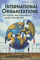 International organizations : the politics and processes of global governance